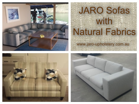 Natural fabrics on JARO's custom made sofas.  See JARO for quality Australian Made furniture!