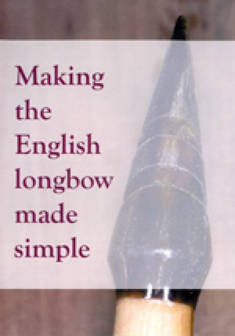 Making the English Longbow